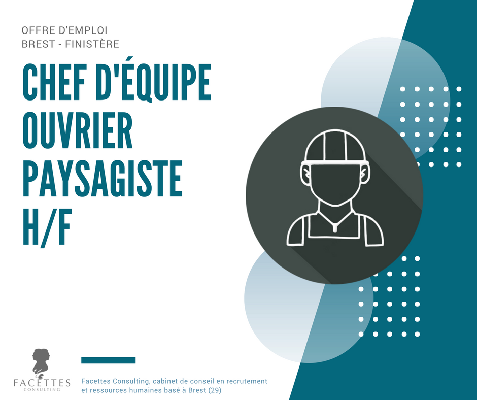 Chef d 39 equipe ouvrier paysagiste h f facettes consulting for Emploi paysagiste
